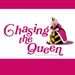 CHASING THE QUEEN